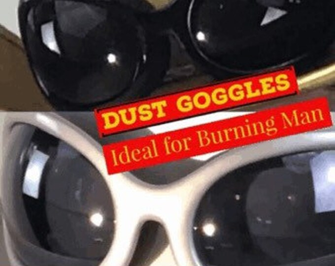 DUST GOOGLES On Sale Now!! Burning Man