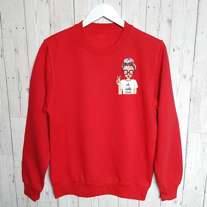Fashion Sweatshirt  Red Sweatshirt  Illustrated Sweatshirt  Quote Sweatshirt  Fashion  Sweats  Illustration  Oh Hello There