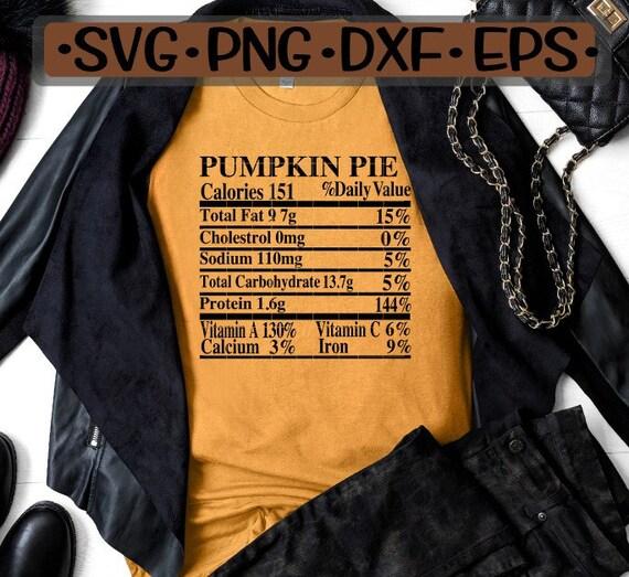 Pumpkin Pie Nutrition Facts Svg Png Eps Dxf Pumpkin Pie Etsy