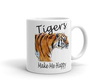 Tigers Make Me Happy Mug  - 11 oz. or 15 oz.
