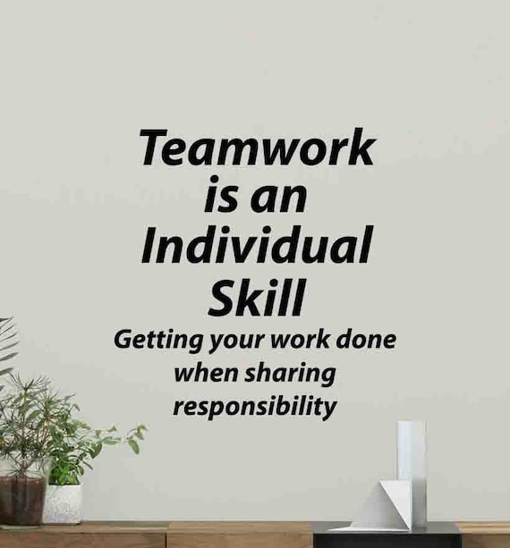 teamwork is an individual skill wall decal poster office quote | etsy