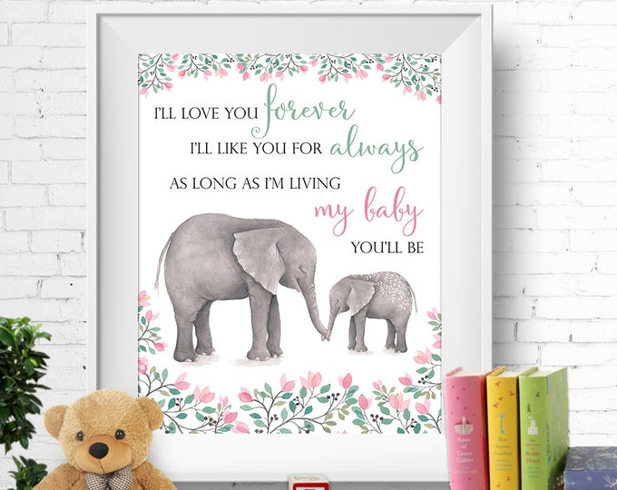 "Printable nursery wall art, ""My baby you'll be"", pretty floral Robert Munsch quote, elephant mother & baby, 8x10 inches, INSTANT DOWNLOAD"