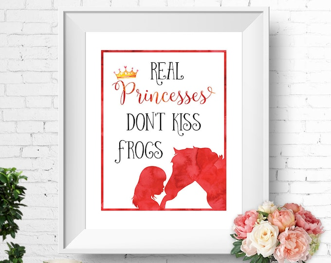 Real Princesses Don't Kiss Frogs quote, horse wall print, printable art, watercolour red, instant download, buy 3 get 1 FREE!