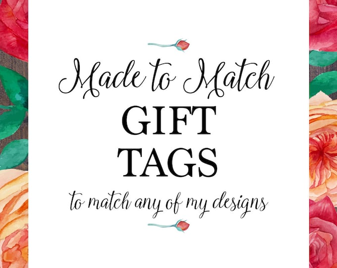 Gift tag, favor tag, made to match any of my designs, wedding, engagement, baby shower, bridal shower, baptism christening digital printable