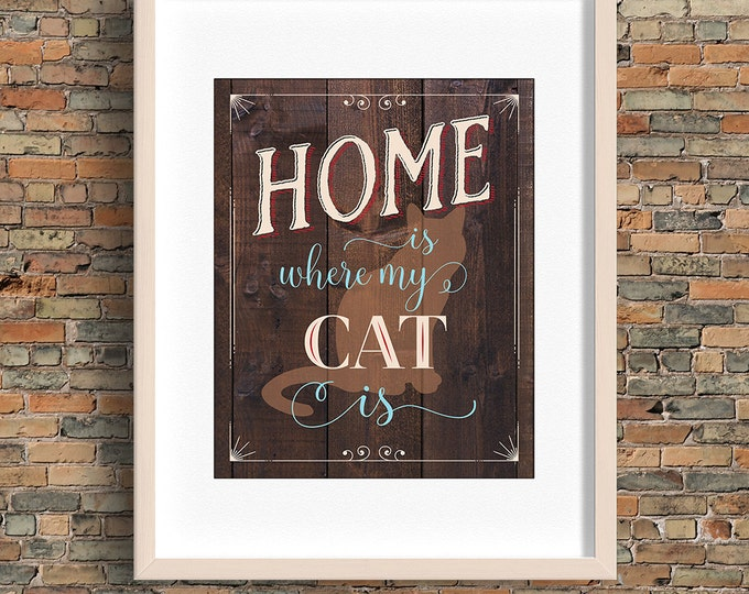 Home Is Where My Cat Is quote, cat wall art, brown and wood, instant download, BUY 3 prints get 1 FREE!