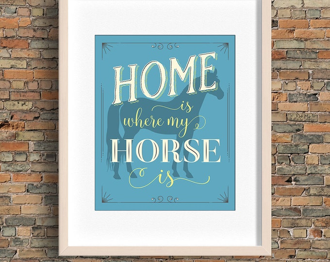 Home Is Where My Horse Is quote, horse wall art, blue, instant download, buy 3 get 1 FREE!