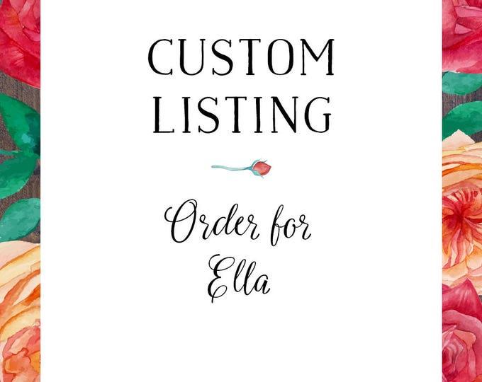 Custom order for Ella