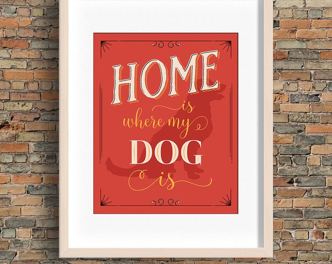 Home Is Where My Dog Is quote, dog wall art, red, instant download, BUY 3 prints get 1 FREE!