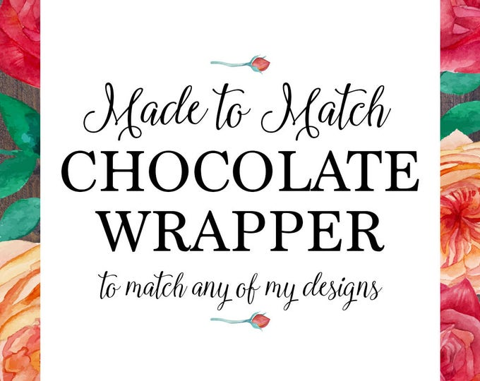 Chocolate wrapper, candy wrapper, made to match any of my designs, wedding, engagement, baby shower, baptism christening digital printable