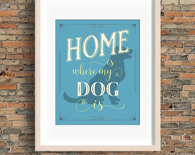 Home Is Where My Dog Is quote, dog wall art, blue, instant download, BUY 3 prints get 1 FREE!