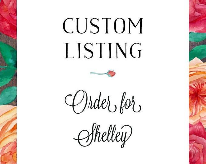 Custom listing for Shelley