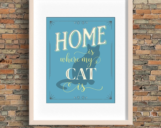 Home Is Where My Cat Is quote, cat wall art, blue, instant download, BUY 3 prints get 1 FREE!