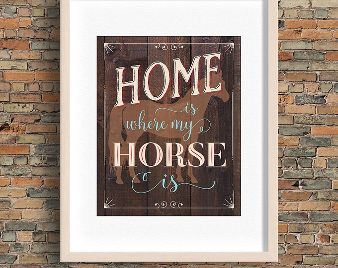 Home Is Where My Horse Is quote, horse wall art, brown and wood, instant download, buy 3 get 1 FREE!