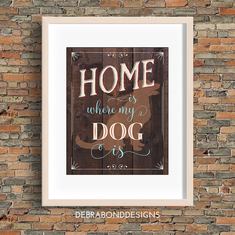 Home Is Where My Dog Is quote dog wall art brown and wood image 0