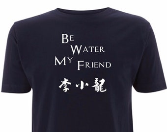 77aaac7d3 Bruce Lee Be Water My Friend T Shirt Inspired Quote Enter The Dragon Karate  Inspirational Martial Arts