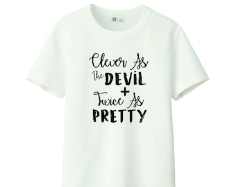 e073aca0 Clever as the Devil, Twice as the Pretty / Funny Casual Shirt / For Women's  / Casual Friday Shirt