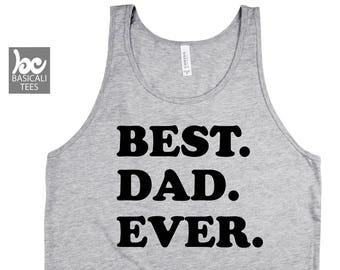 Best Dad Ever Shirt,Tank Top,Dad Gift,Gift for Him,Funny Shirts,Humor Shirt,Anniversary Gift, Dad Shirt,Dad,Shirt