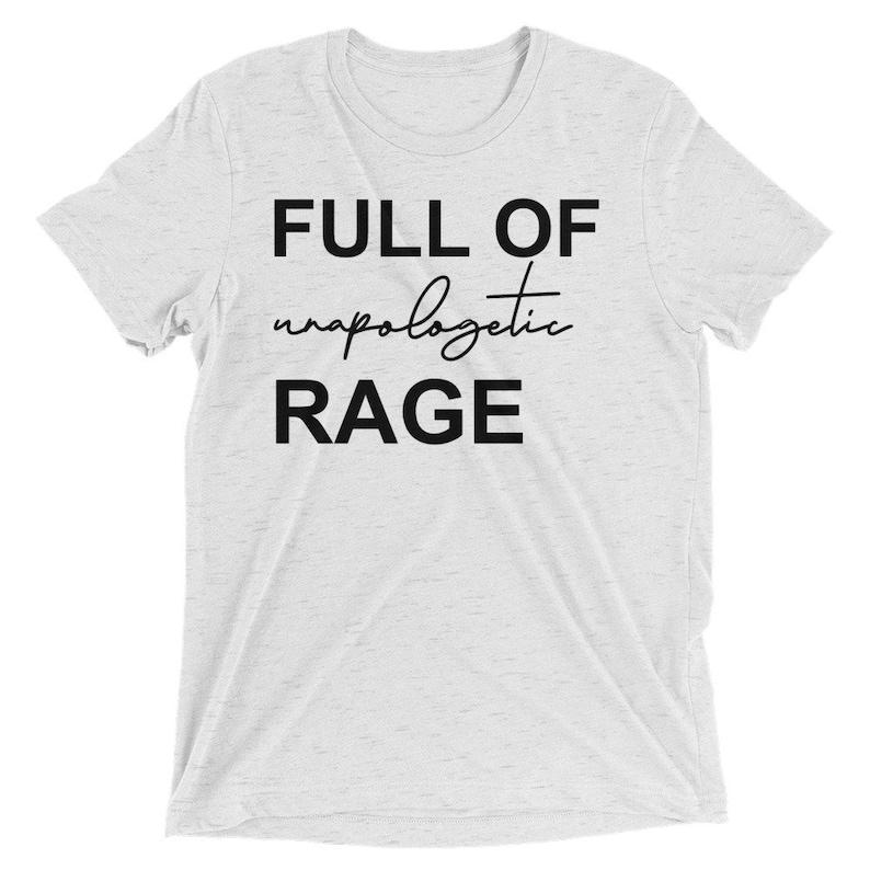 Feminist T-Shirt Feminism Tees Girl Power Shirt Womens T -Shirt Full of Unapologetic Rage shirt Divorce T-Shirt Women