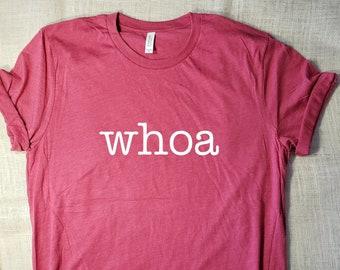 a6c792d6f whoa - T-Shirt Funny Fun Sarcastic Tshirt Super Soft T Shirt Horse Lover Tee  Back Up Tshirt Super Soft Tees Great Gift Tshirt Equestrian Tee