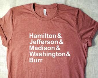 a1e179cdeea04b Hamilton & Jefferson Madison Washington Burr - Tshirt Lin Manuel Tshirt  Hamilton Shirt Political Tshirts Broadway Merch Super Soft Tshirts
