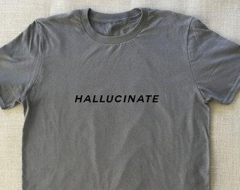 d921c8321 Hallucinate - T-Shirt Graphic Tee Teen Grunge Punk Drugs Good Vibes Fun  Tshirts Funny Tees Super Soft Tees Sarcastic Tees Great Teen Gifts