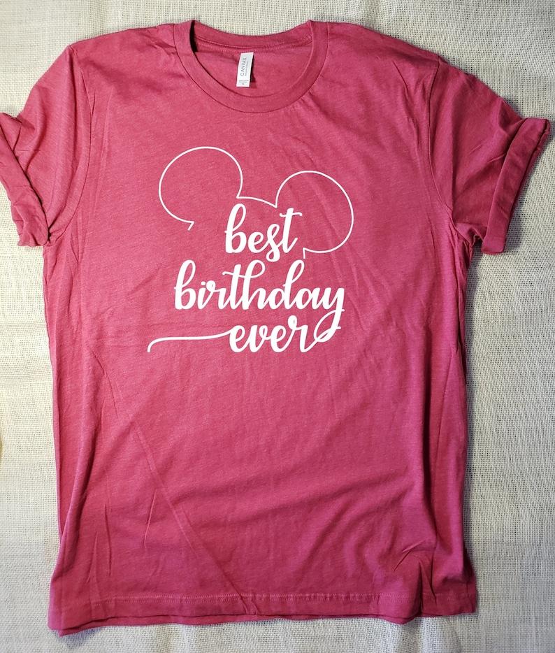 Best Birthday Ever Tshirt Disney Shirt Adult Gifts