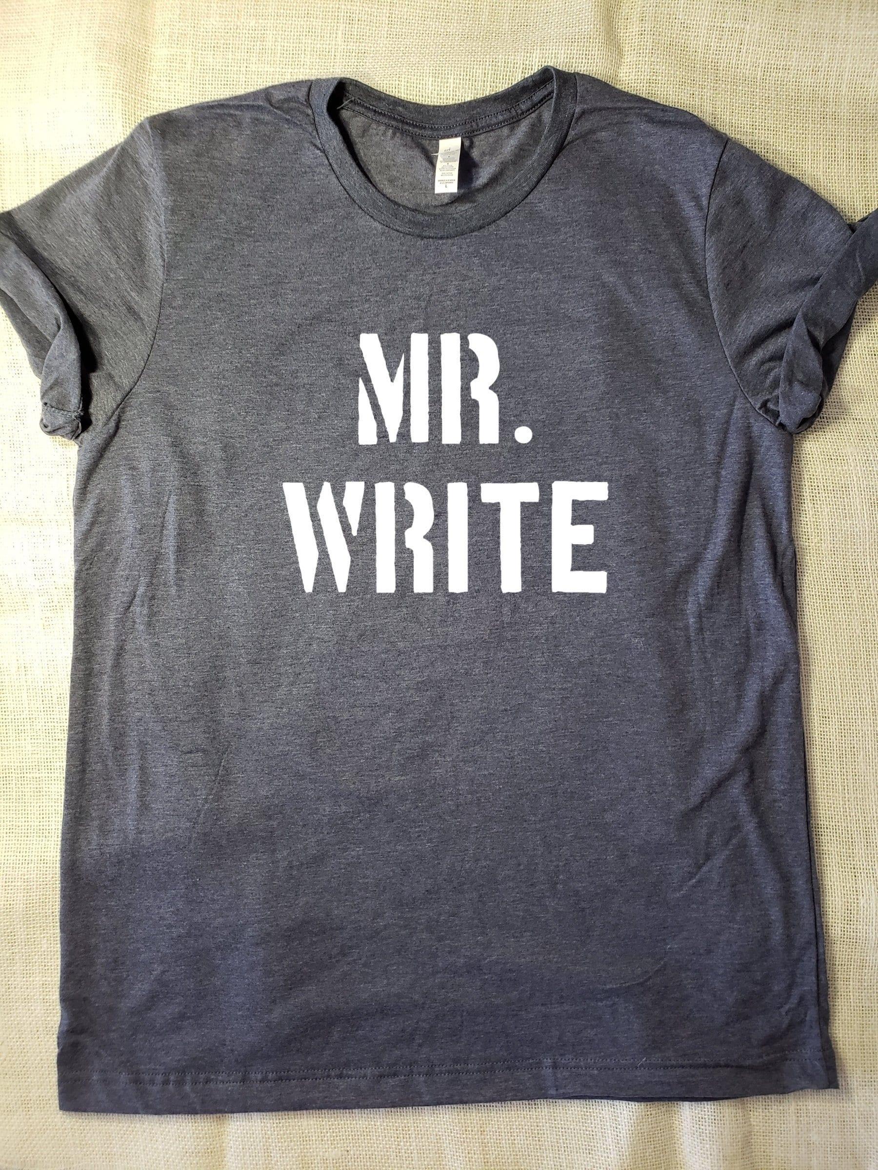Mr Write T Shirt Writer Graphic Tee S M L Xl Style Shirt Etsy
