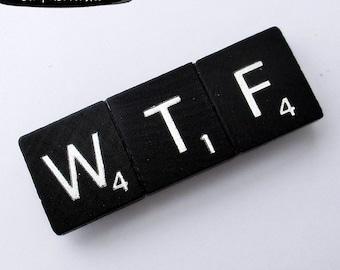 WTF Black Scrabble Fridge Magnet - Sarcastic Fridge Magnet, Gag Gift, Stocking Stuffer, Funny Fridge Magnet