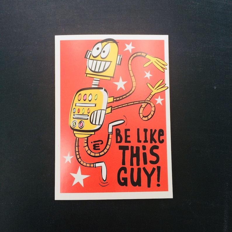 Be Like This Guy A6 Greetings Card image 0