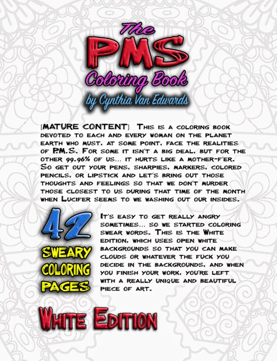 The PMS Coloring Book: A Stress Relieving Adult Coloring Book (White  Edition - PMS Relief, Coloring Books for Adults, Swear Word Coloring)