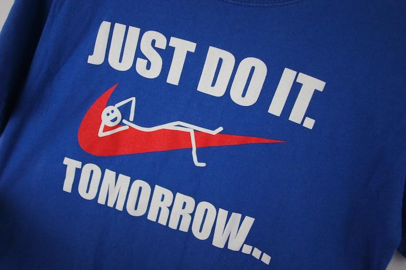 9fd187fbebea6 JUST Do It Tomorrow • Vtg Nike Rip Off Parody T-Shirt Shirt Graphic Print •  S Small • Rare Vintage European Sportswear Streetwear