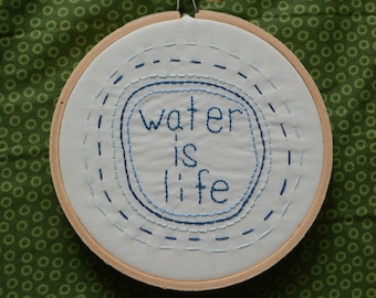 Water is Life decorative embroidery hoop - cotton thread on cotton fabric - blue and white