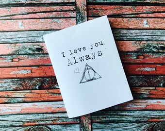 """Printable Harry Potter """"I love you Always. Love, Always."""" Snape Quote Digital Download foldable greeting card"""