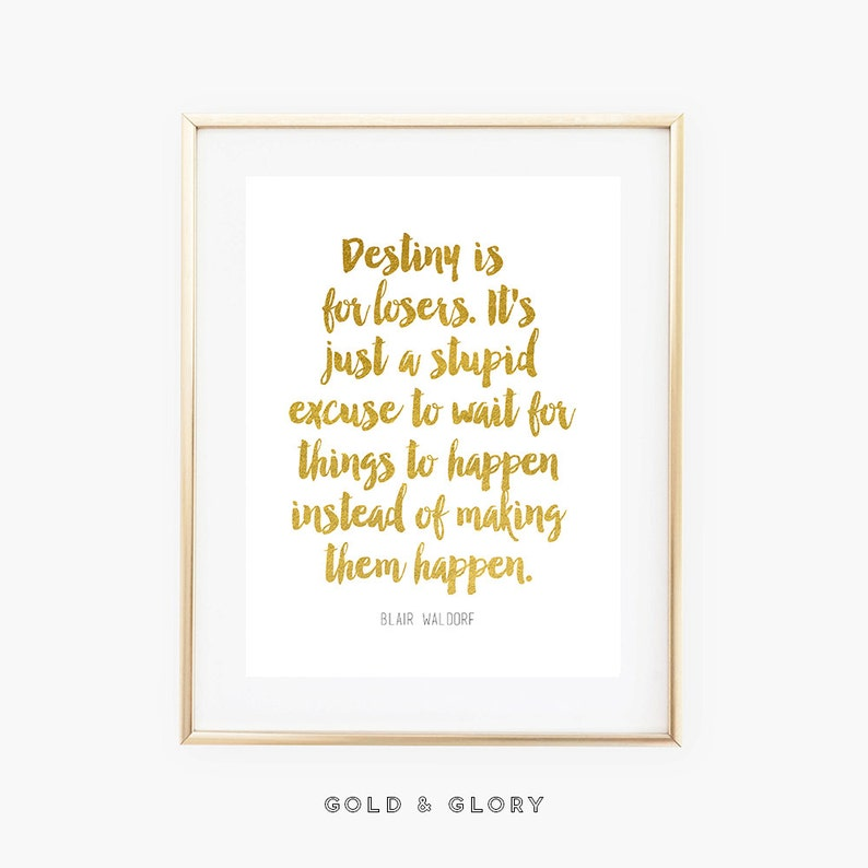 Blair Waldorf quote | Gossip Girl quote | gold foil print | home decor |  digital print