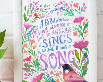 """Printable Quote - Maya Angelou Quote Print, """"A Bird Doesn't Sing Because It Has An Answer, It Sings Because It Has A Song"""""""