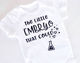 the little embryo that could ®- IVF baby- newborn outfit- infertility baby- IVF success- miracle baby- baby shower girl- baby shower boy xz