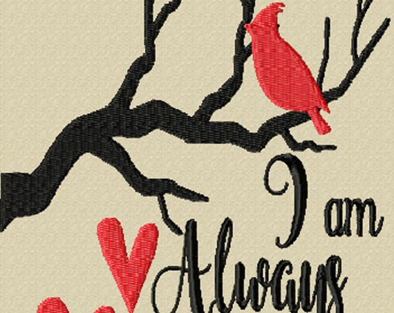 I Am Always with You- An Inspirational Machine Embroidery Design Featuring the Red Cardinal Silhouette-A Reminder of Departed Loved Ones