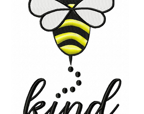 Bee Kind- A Machine Embroidery Design with an Inspirational Message (2 Sizes)