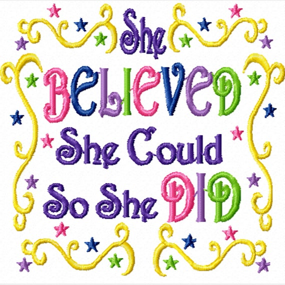 She Believed She Could So She Did -An Inspirational Machine Embroidery Design