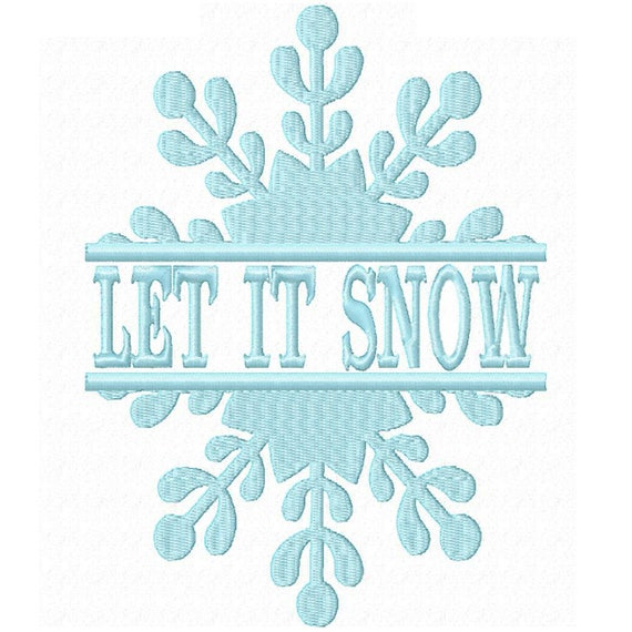 Let It Snow Split Snowflake -A Machine Embroidery Download File for Christmas and Winter