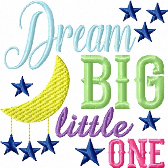 Dream Big Little One -A Machine Embroidery Design for Baby