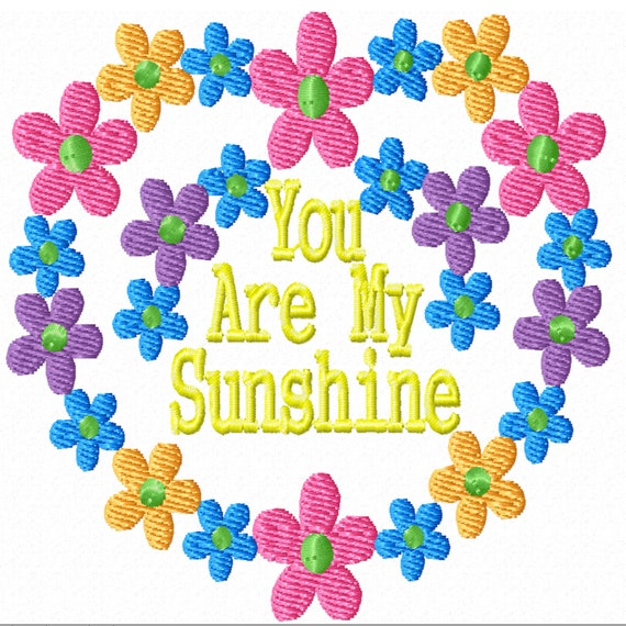 You Are My Sunshine Floral Heart- A Cheerful Machine Embroidery Design