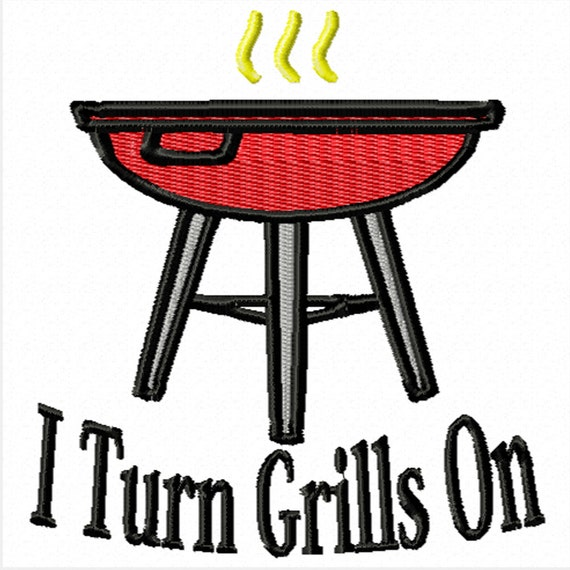 I Turn Grills On -A Machine Embroidery Design for Cooks