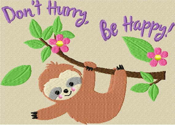 Don't Hurry, Be Happy! An Embroidery Design Featuring the Sloth