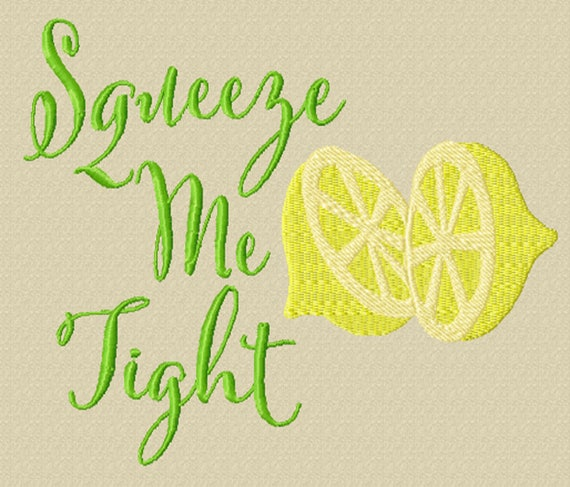 Squeeze Me Tight -A Machine Embroidery Design for Kitchen or Home