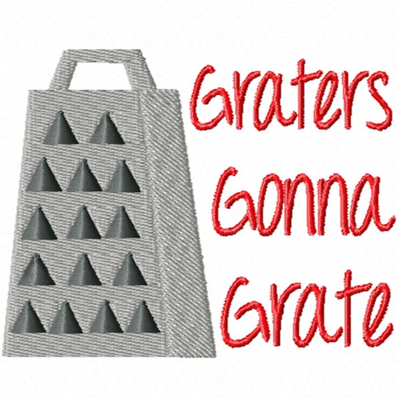 Graters Gonna Grate -A Machine Embroidery Design for the Kitchen