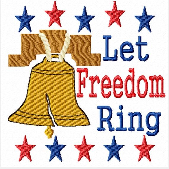 Let Freedom Ring -A Machine Embroidery Design for the 4th of July