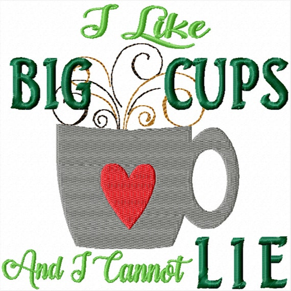 I Like Big Cups and I Cannot Lie- A Machine Embroidery Design for the Kitchen