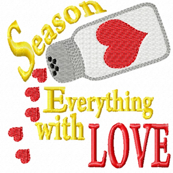 Season Everything With Love -A Machine Embroidery Design