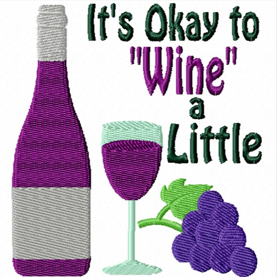 It's Okay to Wine a Little -A Machine Embroidery Design for the Kitchen
